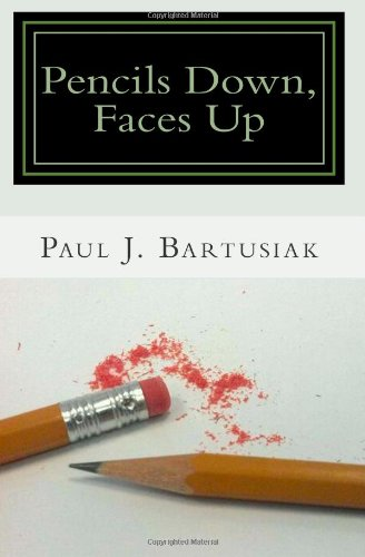 9780985916213: Pencils Down, Faces Up