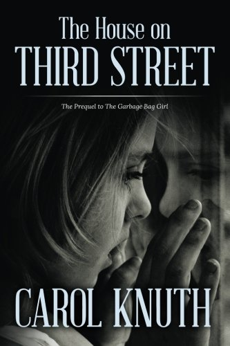 9780985924362: The House on Third Street: The Prequel to The Garbage Bag Girl