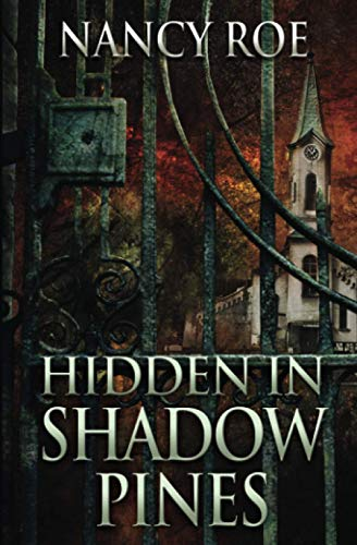 Hidden in Shadow Pines: Nancy Roe