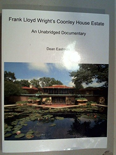 9780985928216: Frank Lloyd Wright's Coonley house estate : an unabridged documentary