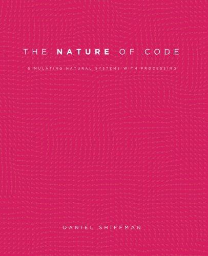 Nature of Code: Shiffman, Daniel