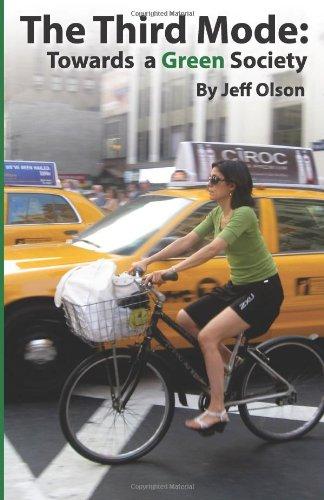 The Third Mode: Towards a Green Society: Olson, Jeff
