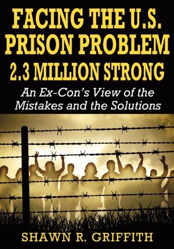9780985934002: Facing the U.S. Prison Problem 2.3 Million Strong