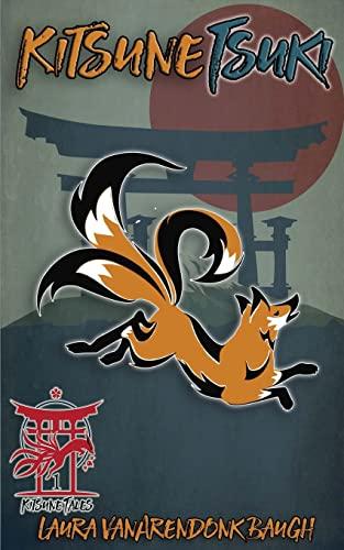 Kitsune-Tsuki (Kitsune Tales Book 1): Baugh, Laura VanArendonk