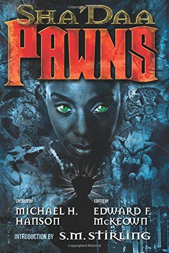 Sha'Daa: PAWNS (Volume 3): Hanson, Michael H.;