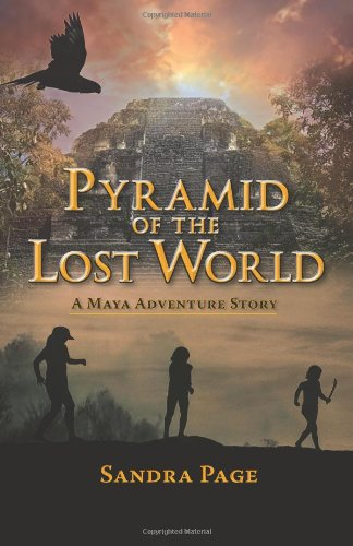9780985935818: Pyramid of the Lost World: A Maya Adventure Story