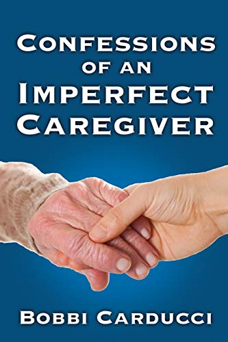 9780985936778: Confessions of an Imperfect Caregiver