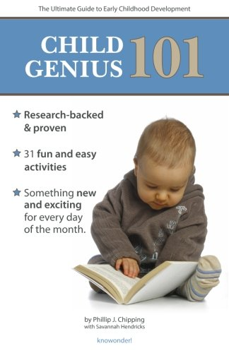 9780985937843: Child Genius 101: The Ultimate Guide to Early Childhood Development