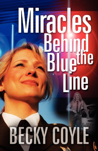 9780985938406: Miracles Behind The Blue Line