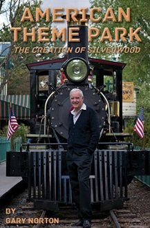 9780985939816: American Theme Park - The Creation of Silverwood