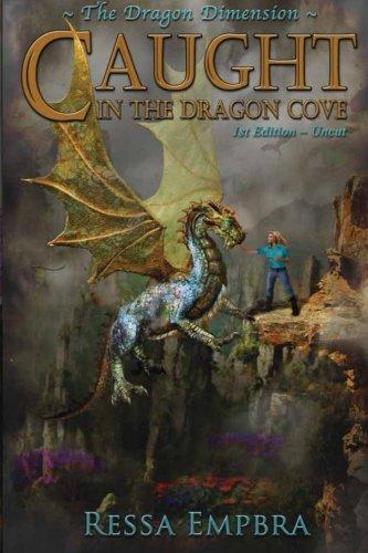The Dragon Dimension - 1st Edition - Uncut: Caught in the Dragon Cove: Ressa Empbra