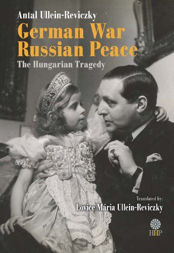 German War - Russian Peace: Antal Ullein-Reviczky, Lovice Maria Ullein-Reviczky