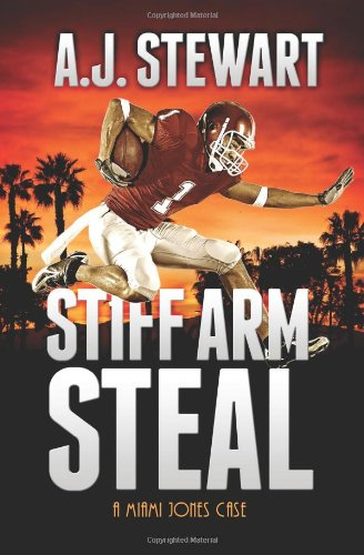 9780985945510: Stiff Arm Steal: A Miami Jones Case