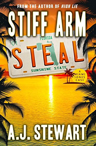 9780985945572: Stiff Arm Steal (Miami Jones Florida Mystery Series) (Volume 1)