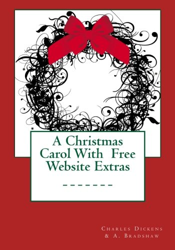 A Christmas Carol With Free Website Extras: Charles Dickens, A