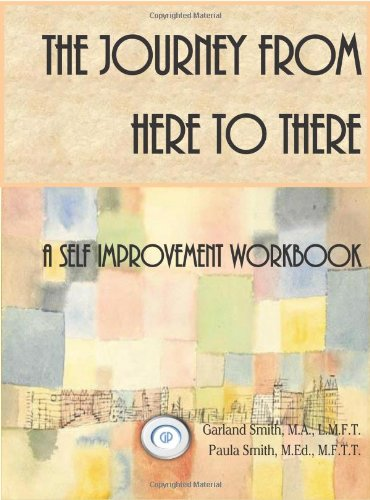 9780985951504: The Journey From Here to There: A Self Improvement Workbook (Sex Offender Treatment)