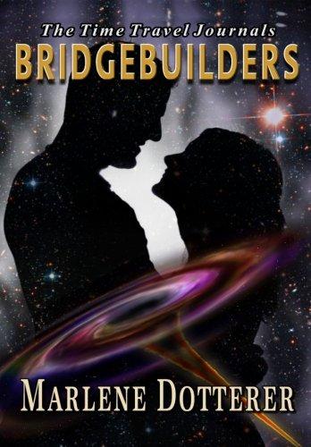 9780985957414: The Time Travel Journals: Bridgebuilders