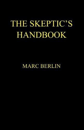 The Skepticapos;s Handbook: Berlin, Marc Bradley