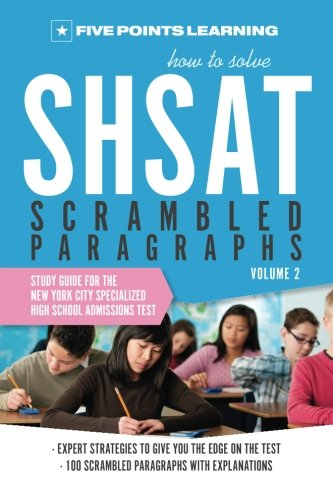 How to Solve SHSAT Scrambled Paragraphs (Volume: Five Points Learning