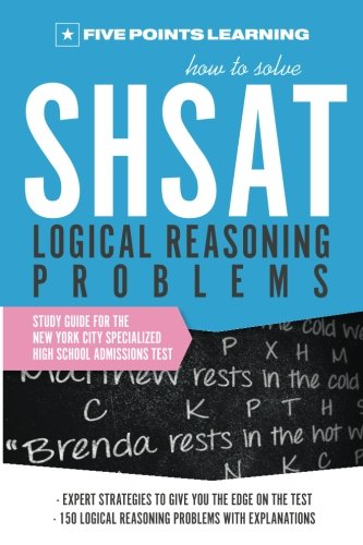 9780985966034: How to Solve SHSAT Logical Reasoning Problems: Study Guide for the New York City Specialized High School Admissions Test