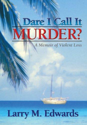 9780985972820: Dare I Call It Murder?: A Memoir of Violent Loss