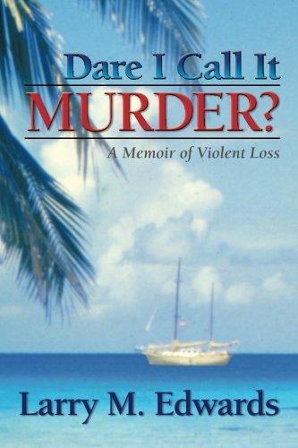 9780985972837: Dare I Call It Murder?: A Memoir of Violent Loss