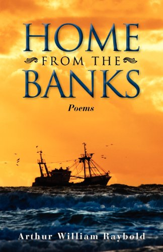 Home From The Banks: Poems: Raybold, Arthur William