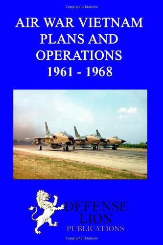 9780985973087: Air war vietnam. Plans and operations 1961 - 1968