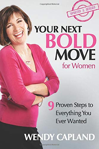 9780985976217: Your Next Bold Move for Women: 9 Proven Steps to Everything You Ever Wanted
