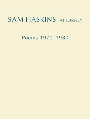 Sam Haskins, Attorney: Poems 1970-1980 (0985977329) by Sam Haskins
