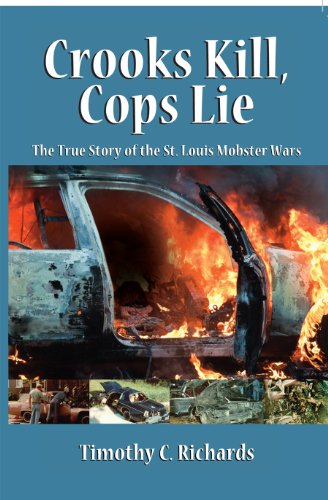 Crooks Kill, Cops Lie: The True Story of the St. Louis Mobster Wars