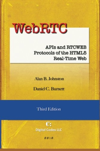 9780985978860: WebRTC: APIs and RTCWEB Protocols of the HTML5 Real-Time Web, Third Edition