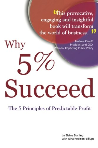 9780985980009: Why 5% Succeed: The 5 Principles of Predictable Profit
