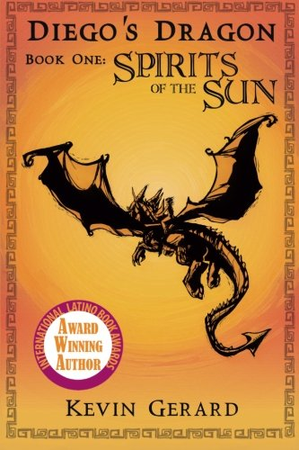 9780985980252: Diego's Dragon, Book One: Spirits of the Sun (Volume 1)