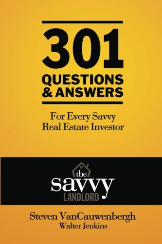 9780985980535: 301 Questions & Answers For Every Savvy Real Estate Investor: The Savvy Landlord