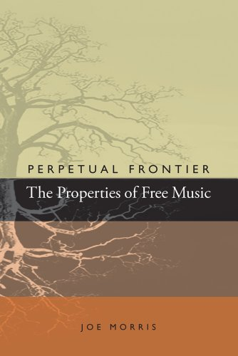 9780985981006: Perpetual frontier, the properties of free music