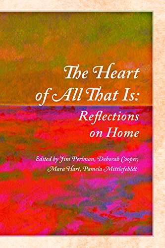 9780985981822: The Heart of All That Is: Reflections on Home