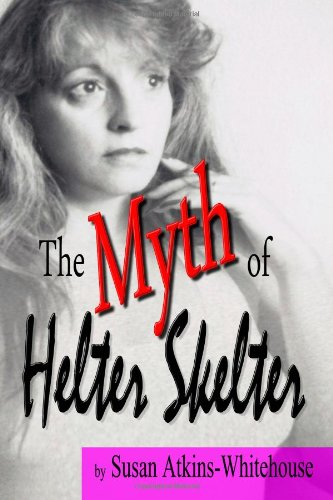 9780985983215: The Myth of Helter Skelter