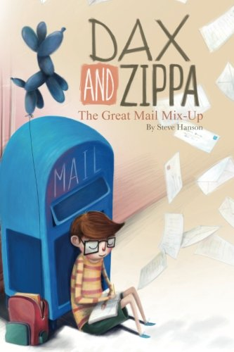 Dax & Zippa's Great Mail Mix-Up (Volume 1): Hanson, Steve