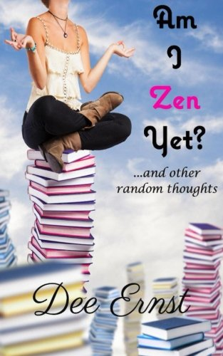 9780985985486: Am I Zen Yet?: ...and other random thoughts
