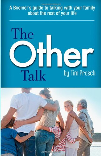 9780985991302: The Other Talk: A Boomer's guide to talking with your family about the rest of your life