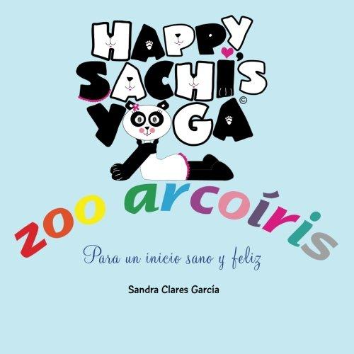 9780985992613: Happy Sachi's Yoga Zoo Arcoíris: Para un inicio sano y feliz: Volume 1