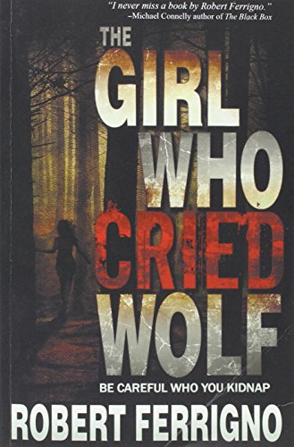 9780985994242: The Girl Who Cried Wolf