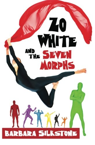 9780985995539: Zo White and the Seven Morphs: A Fractured Fairy Tale by Silkstone (Volume 3)