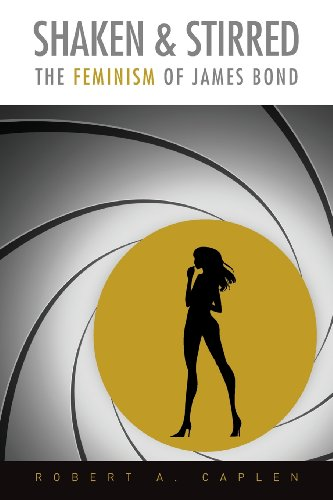 9780985996109: Shaken & Stirred: The Feminism of James Bond