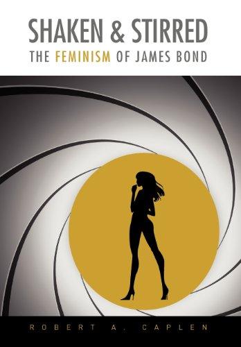 9780985996116: Shaken & Stirred: The Feminism of James Bond