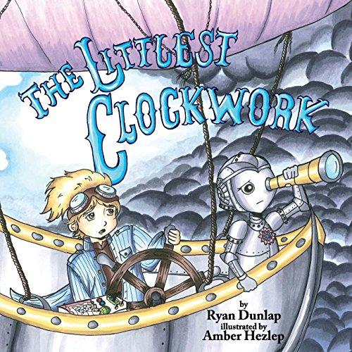 The Littlest Clockwork: Ryan Dunlap