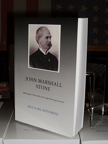 9780985998011: John Marshall Stone - Mississippi's Honorable and Longest Serving Governor