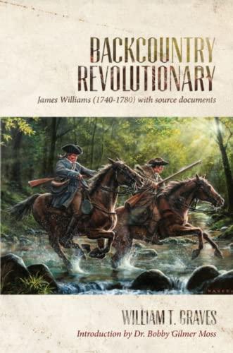 Backcountry Revolutionary: William T. Graves