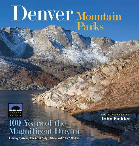 9780986000461: Denver Mountain Parks: 100 Years of the Magnificent Dream